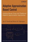 Adaptive Approximation Based Control: Unifying Neural, Fuzzy and Traditional Adaptive Approximation Approaches