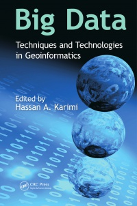 Hassan A. Karimi - Big Data: Techniques and Technologies in Geoinformatics