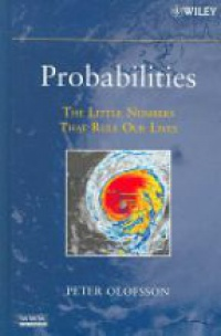 Peter Olofsson - Probabilities: The Little Numbers That Rule Our Lives