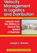 Velocity Managment in Logistics and Distribution: Lessons from the Military to Secure the Speed of Business