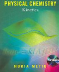 Horia Metiu - Physical Chemistry: Kinetics
