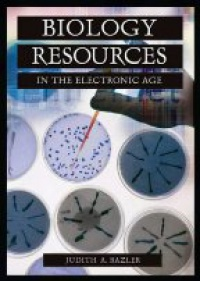 Bazler - Biology Resources in the Electronic Age