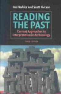 Hodder I. - Reading the Past. Current Appr. to Interp. in Archaeology