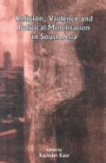 Religion, Violence and Political Mobilisation in South Asia