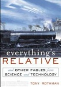 Everything?s Relative: And Other Fables from Science and Technology