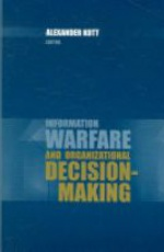 Information Warfare and Organizational Decision-Making
