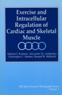 Kalinski M.I. - Exercise and Intracellular Regulation of Cardiac and Skeletal Muscle