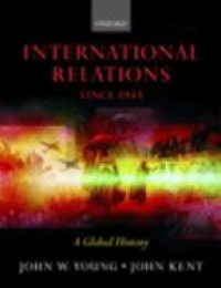 Young J. W. - International Relations Since 1945: A Global History