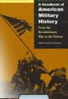 A Handbook of American Military History: From the Revolutionary War to the Present, 2nd ed.