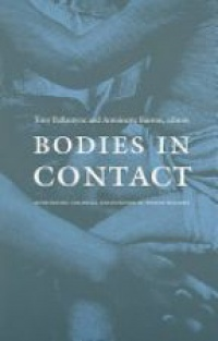 Ballantyne T. - Bodies in Contact: Rethinking Colonial Encounters in World History