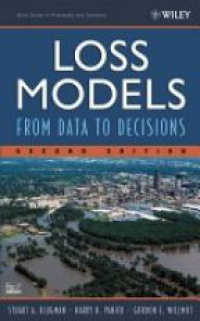 Klugman S. A. - Loss Models From Data to Decisions, Series: Wiley Series in Probability and Statistics 2nd ed.