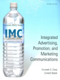 Clow K. E. - Integrated Advertising, Promotion, and Marketing Communications