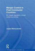 Merger Control in Post-Communist Countries: EC Merger Regulation in Small Market Economies