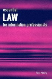 Pedley P: - Essential Law for Information Professionals