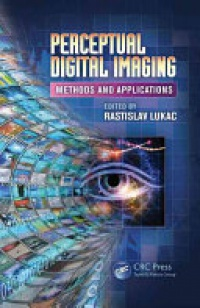 Lukac Rastislav - Perceptual Digital Imaging: Methods and Applications