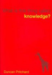 Pritchard D. - What is This Thing Called Knowledge?