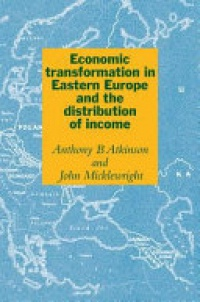 Atkinson - Economic Transformation in Eastern Europe and the Distribution of Income