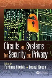 Farhana Sheikh, Leonel Sousa - Circuits and Systems for Security and Privacy