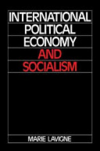 Lavigne - International Political Economy and Socialism