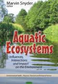 Aquatic Ecosystems: Influences, Interactions & Impact on the Environment