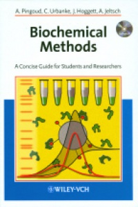 Pingoud A. - Biochemical Methods A Concise Guide
