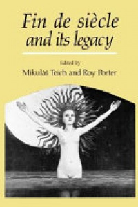 Mikulas Teich , Roy Porter - Fin de Si_cle and its Legacy
