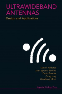 Chen Xiaodong,Ling Cong,Valderas Daniel - Ultrawideband Antennas: Design And Applications