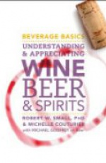Beverage Basics: Understanding and Appreciating Wine, Beer, and Spirits