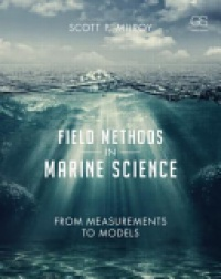 Scott Milroy - Field Methods in Marine Science: From Measurements to Models