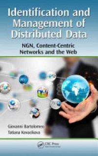 Bartolomeo Giovanni, Kovacikova Tatiana - Identification and Management of Distributed Data: NGN, Content-Centric Networks and the Web