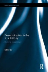 Mohammad-Mahmoud Ould Mohamedou, Timothy D. Sisk - Democratisation in the 21st Century: Reviving Transitology