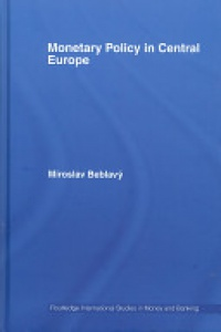 Beblavý, Miroslav - Monetary Policy in Central Europe