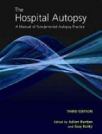 Julian L. Burton,Guy Rutty - The Hospital Autopsy: A Manual of Fundamental Autopsy Practice