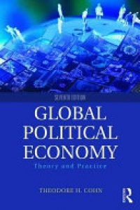 Theodore H. Cohn - Global Political Economy: Theory and Practice