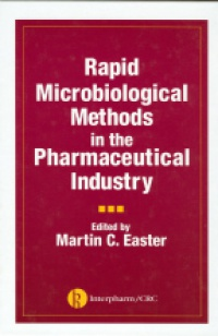 Easter M. C. - Rapid Microbiological Methods in the Pharmaceutical Industry