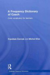 František Cermák,Michal Kren - A Frequency Dictionary of Czech: Core Vocabulary for Learners