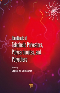 Sophie M. Guillaume - Handbook of Telechelic Polyesters, Polycarbonates, and Polyethers