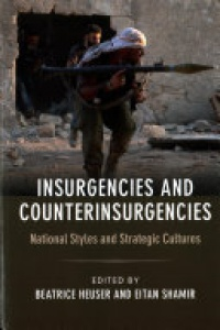 Heuser - Insurgencies and Counterinsurgencies: National Styles and Strategic Cultures