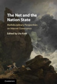 Kohl - The Net and the Nation State: Multidisciplinary Perspectives on Internet Governance