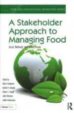 A Stakeholder Approach to Managing Food: Local, National, and Global Issues