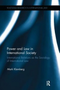 KLAMBERG - Power and Law in International Society: International Relations as the Sociology of International Law