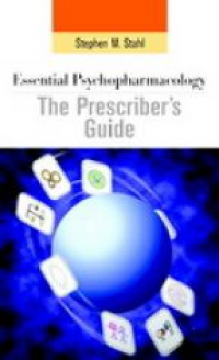 Stahl S. M. - Essential Psychopharmacology: The Prescriber´s Guide