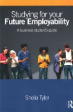 Studying for your Future Employability: A Business Student's Guide