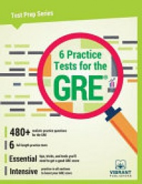 Vibrant Publishers - 6 Practice Tests for the GRE