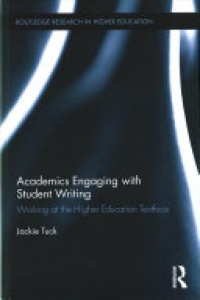 Jackie Tuck - Academics Engaging with Student Writing: Working at the Higher Education Textface