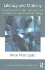 Literacy and Mobility: Complexity, Uncertainty, and Agency at the Nexus of High School and College