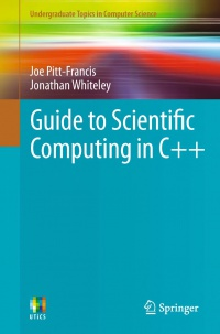 Pitt-Francis - Guide to Scientific Computing in C++