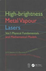 High-brightness Metal Vapour Lasers: Volume I: Physical Fundamentals and Mathematical Models