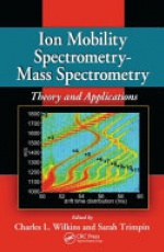 Ion Mobility Spectrometry - Mass Spectrometry: Theory and Applications