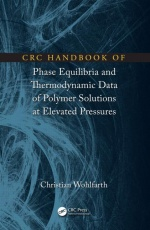 CRC Handbook of Phase Equilibria and Thermodynamic Data of Polymer Solutions at Elevated Pressures